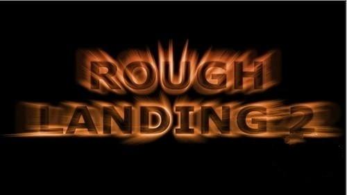 Rough Landing 2 Version: 2.071