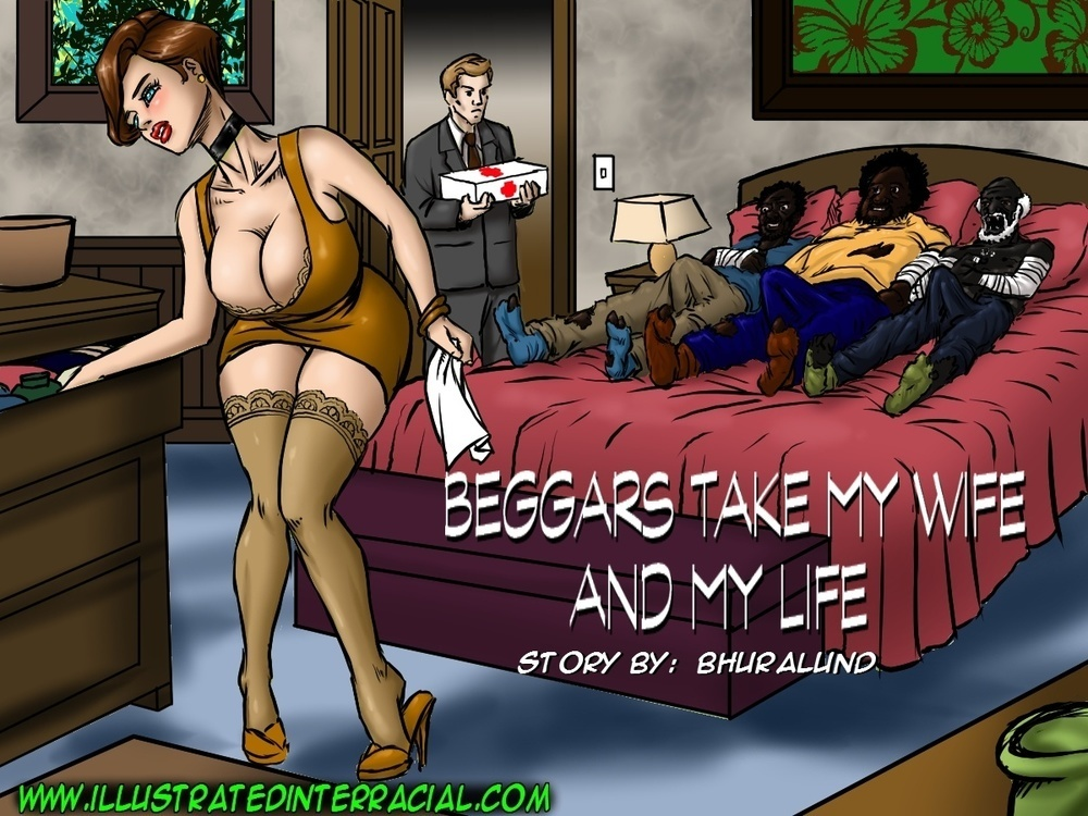 Beggars Take My Wife And My Life-Full from IllustratedInterracial (14 Pics)