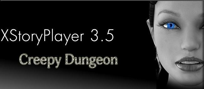 XStoryPlayer 3.5 + [MOD] Creepy Dungeon [0.35]