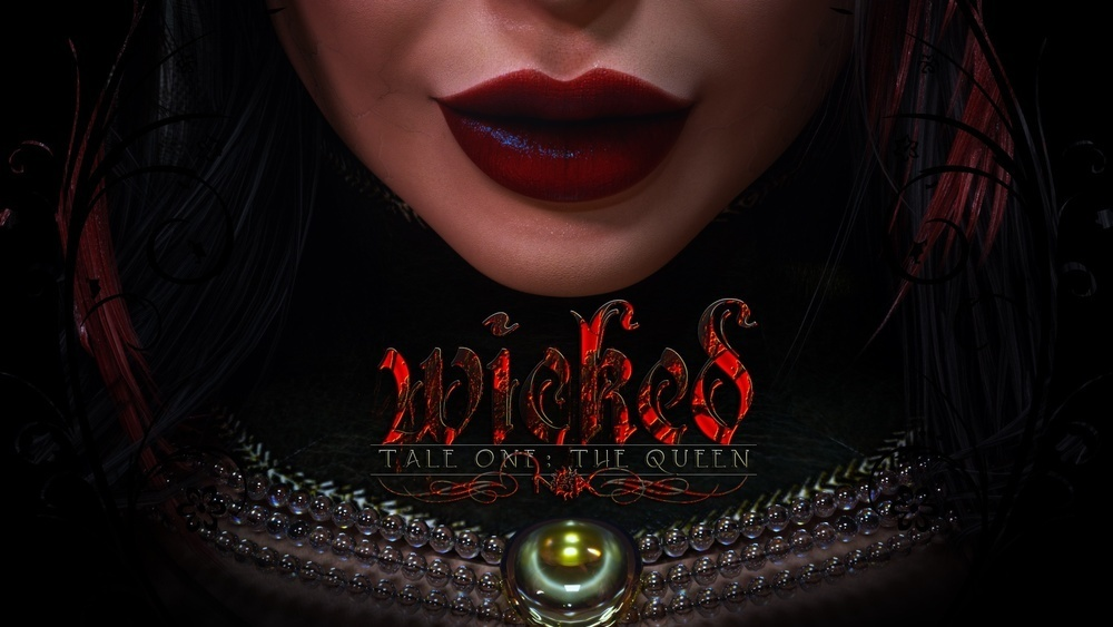Wicked – Tale One – The Queen