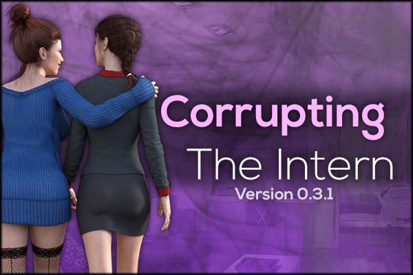 Corrupting The Intern – Version 0.3.1 [Update]