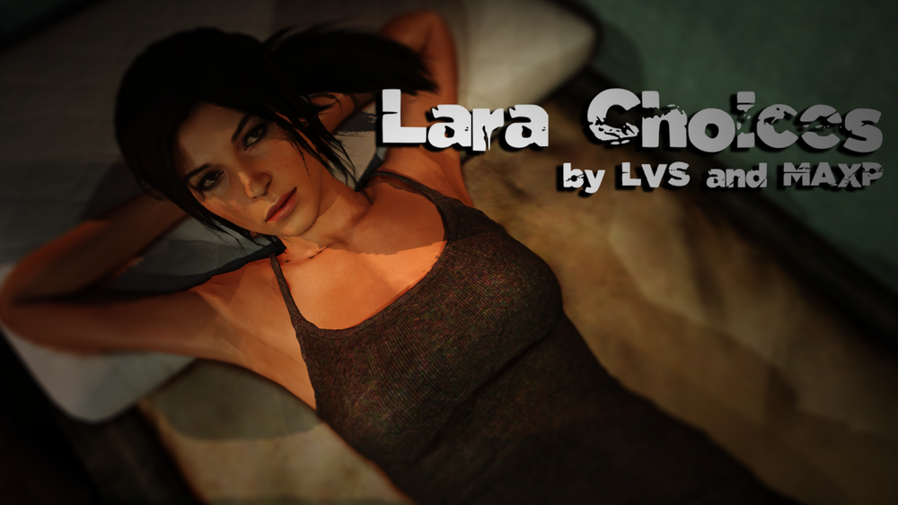 Lara Choices – Version 1.0