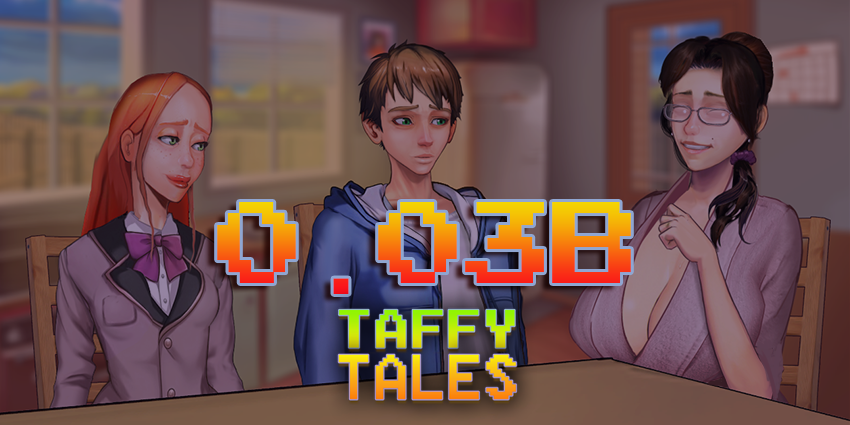 Taffy Tales – Version 0.03b – Update
