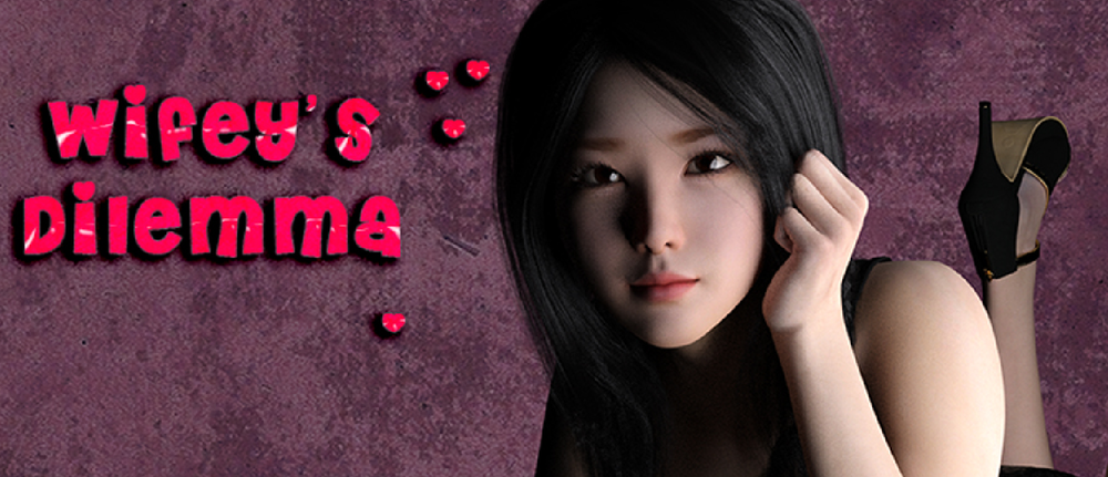 Wifey's Dilemma – Version 0.11 – Update