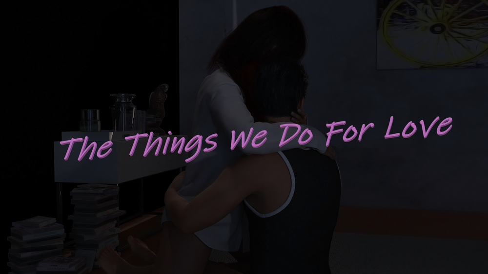 The Things We Do For Love – Ep 1-2 – Update